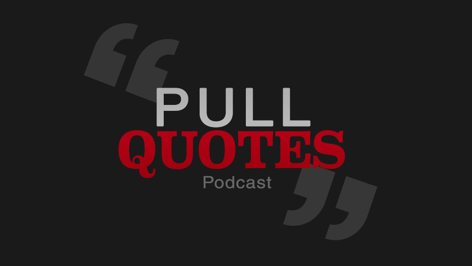 Pull Quotes Podcast